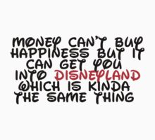 Money Can't Buy Happiness But ... Disneyland by sayers