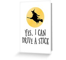 Yes, I Can Drive A Stick Greeting Card