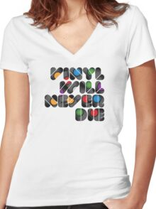 Vinyl will never die Women's Fitted V-Neck T-Shirt