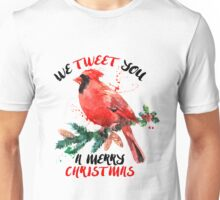 We Tweet you a merry christmas Unisex T-Shirt