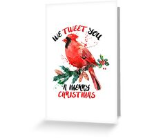 We Tweet you a merry christmas Greeting Card