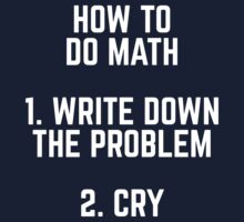 How To Do Math Funny Quote One Piece - Short Sleeve