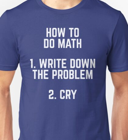 How To Do Math Funny Quote Unisex T-Shirt