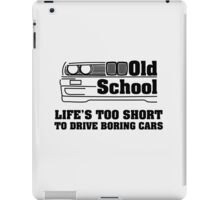 E30 Life's too short to drive boring cars iPad Case/Skin