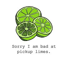 Sorry I am bad at pickup limes by tosojourn