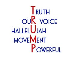 Trump - Truth, Our Voice, Hallelujah, Movement, Powerful Photographic Print
