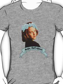 Mulder, That's Absurd T-Shirt