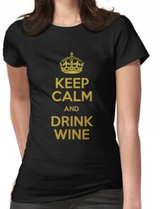 KEEP CALM AND DRINK WINE Womens Fitted T-Shirt