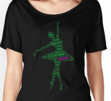 Ballet Typography : Green - Pink Women's Relaxed Fit T-Shirt