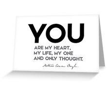 you are my heart, my life - arthur conan doyle Greeting Card