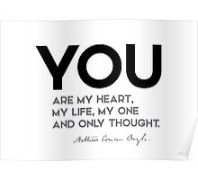you are my heart, my life - arthur conan doyle Poster