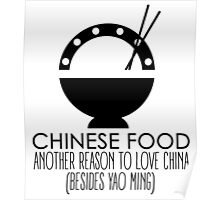 Chinese Food, Another Reason To Love China Poster
