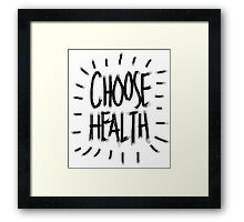Choose Health Framed Print