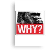 Harambe - Why? Canvas Print