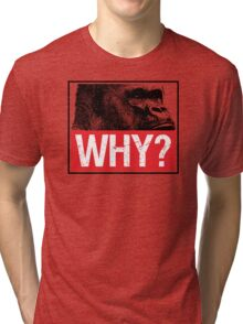 Harambe - Why? Tri-blend T-Shirt