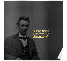 """I walk slowly... """"Abraham Lincoln"""" Life Inspirational Quote (Square) Poster"""