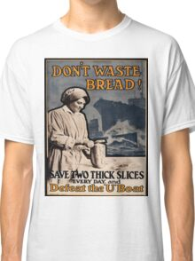 Vintage poster - Don't Waste Bread Classic T-Shirt
