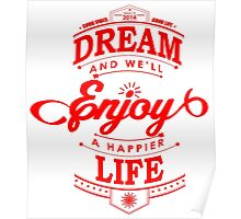 Dream And Enjoy A Happier Life Poster