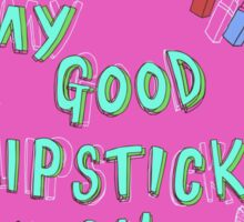I wasted my good lipstick on you Sticker