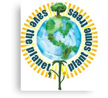 Save The Planet, Plant Some Trees Canvas Print
