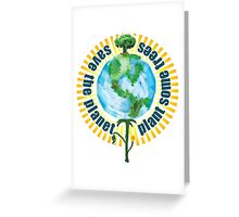 Save The Planet, Plant Some Trees Greeting Card