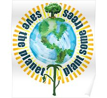 Save The Planet, Plant Some Trees Poster