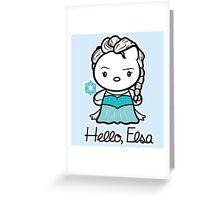 Hello, Elsa Greeting Card