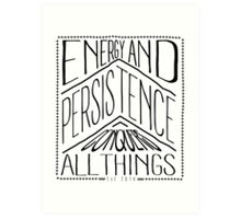Energy And Persistence Conquers All Things Art Print