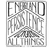 Energy And Persistence Conquers All Things Photographic Print