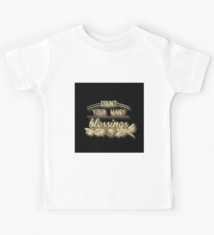 Count your many blessings.Gold,glitter,glam,typography,cool text,modern, trendy Kids Tee