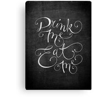 Drink Me, Eat Me Typography on Chalkboard Canvas Print