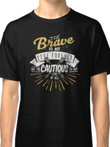 The brave. Classic T-Shirt