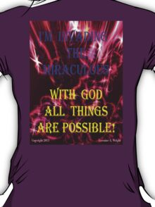INVADING THE MIRACULOUS! T-Shirt