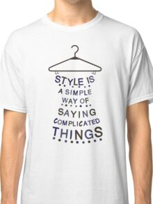 Style says it all Classic T-Shirt