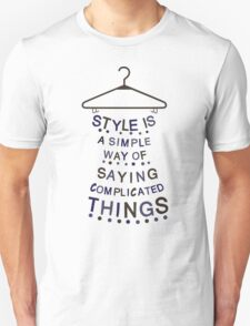 Style says it all Unisex T-Shirt