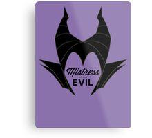 Mistress of All Evil Metal Print