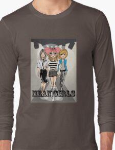 Mean girls Long Sleeve T-Shirt