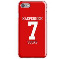 KAEPERNICK SUCKS iPhone Case/Skin