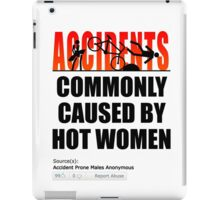 Accidents Commonly Caused By Women iPad Case/Skin