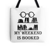 My Weekend Is Booked, Book Lover, Bibliophile Tote Bag