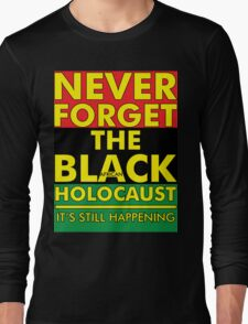 Never Forget the Black/African Holocaust RBG Long Sleeve T-Shirt