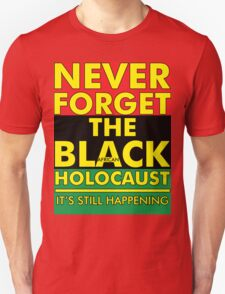 Never Forget the Black/African Holocaust RBG Unisex T-Shirt