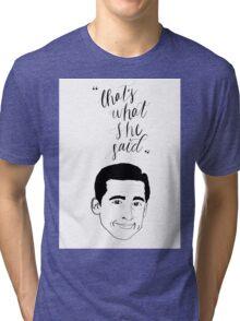 That's What She Said with Michael Scott Head Tri-blend T-Shirt