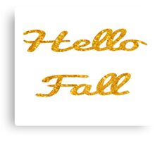 Hello Fall in Gold  Canvas Print