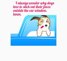 Dogs Stick Their Faces Out The Car Window Unisex T-Shirt