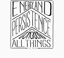 Energy And Persistence Conquers All Things Unisex T-Shirt