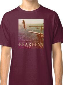Fearless Classic T-Shirt