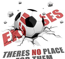 Excuses, There's No Place For Them by papabuju