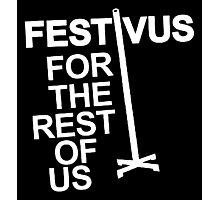 FESTIVUS FOR THE REST OF US Photographic Print