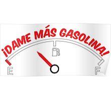 Dame más gasolina! (W) Poster